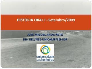 HISTÓRIA ORAL I –Setembro/2009