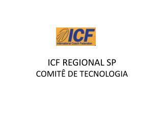 ICF REGIONAL SP COMITÊ DE TECNOLOGIA