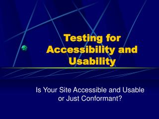 Testing for Accessibility and Usability