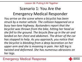 Scenario 1: You Are the  Emergency Medical Responder