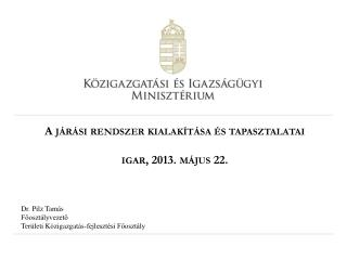 A járási rendszer kialakítása és tapasztalatai igar , 2013. május 22.