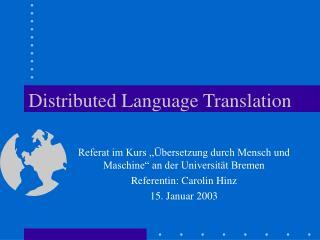 Distributed Language Translation