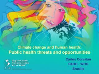 Carlos Corvalan PAHO / WHO Brasilia