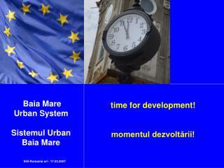 time for development! momentul dezvoltării!