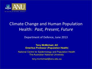 Climate Change and Human Population Health:   Past, Present, Future