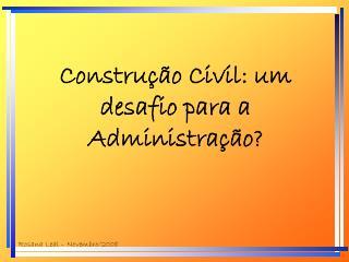 Construção Civil: um desafio para a Administração?