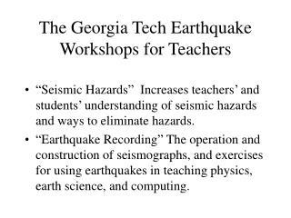 The Georgia Tech Earthquake Workshops for Teachers