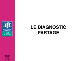 LE DIAGNOSTIC PARTAGE