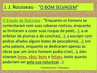 """J. J. Rousseau  -   """" O BOM SELVAGEM """""""