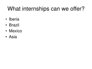 What internships can we offer?