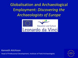 Globalisation and Archaeological Employment:  Discovering the Archaeologists of Europe