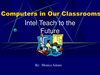 Computers in Our Classrooms