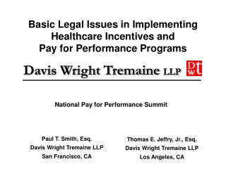 Basic Legal Issues in Implementing  Healthcare Incentives and  Pay for Performance Programs