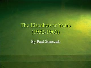 The Eisenhower Years  (1952-1960)