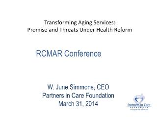 Transforming Aging Services: Promise and Threats Under Health Reform