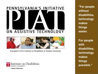 """For people without disabilities, technology makes  things  easier."