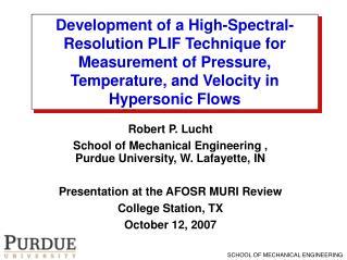 Robert P. Lucht School of Mechanical Engineering , Purdue University, W. Lafayette, IN