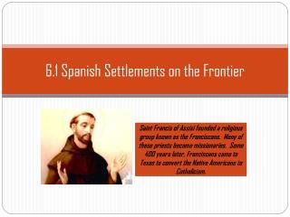 6.1 Spanish Settlements on the Frontier