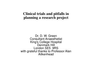 Clinical trials and pitfalls in planning a research project