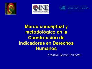Marco conceptual y metodológico en la Construcción de Indicadores en Derechos Humanos