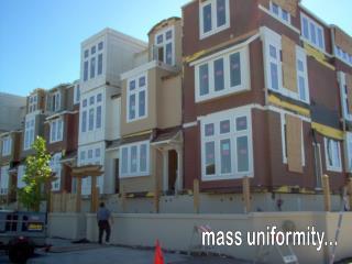 mass uniformity...
