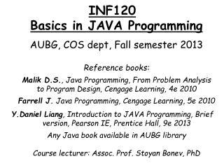 INF120 Basics in JAVA Programming AUBG, COS dept, Fall semester 2013