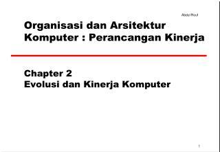 Organi sasi dan  Ar sitektur  K omputer  : Perancangan Kinerja