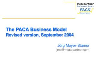 The PACA Business Model Revised version, September 2004