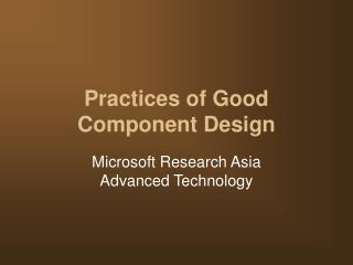 Practices of Good Component Design
