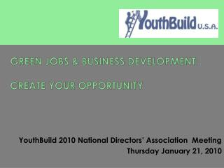 Green Jobs & Business Development: CREATE Your  OpportunitY