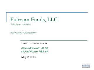 Fulcrum Funds, LLC Social Impact Assessment Peter Kennedy, Founding Partner