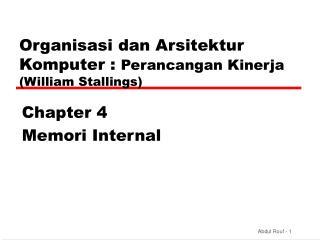 Organi sasi dan  Ar sitektur  K omputer  :  Perancangan Kinerja ( William Stallings )