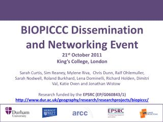 BIOPICCC Dissemination and Networking Event 21 st  October 2011 King's College, London