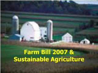 Farm Bill 2007 & Sustainable Agriculture