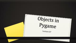 Objects in Pygame
