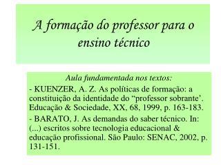 A formação do professor para o ensino técnico