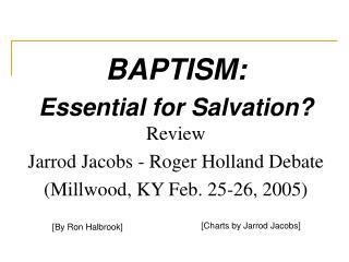 BAPTISM: Essential for Salvation? Review  Jarrod Jacobs - Roger Holland Debate