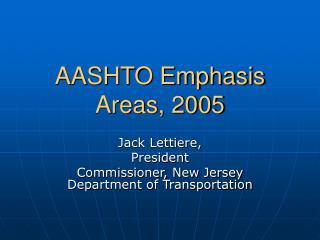 AASHTO Emphasis Areas, 2005