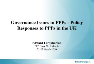 Governance Issues in PPPs - Policy Responses to PPPs in the UK