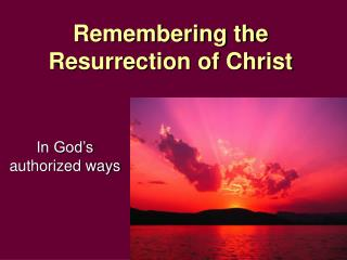 Remembering the Resurrection of Christ