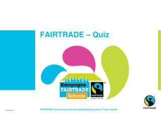 FAIRTRADE – Quiz