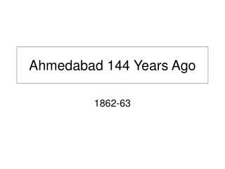 Ahmedabad 144 Years Ago