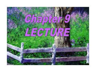 Chapter 9 LECTURE
