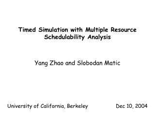 Timed Simulation with Multiple Resource Schedulability Analysis