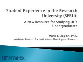 Marie E. Zeglen, Ph.D. Assistant Provost  for Institutional Planning and Research