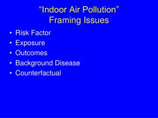 Indoor Air Pollution  Framing Issues