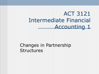 ACT 3121 Intermediate Financial  Accounting 1