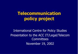 Telecommunication  policy project