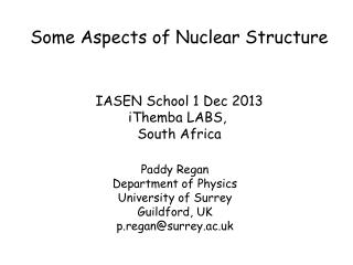 Some Aspects of Nuclear Structure