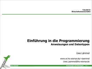 Einführung in die Programmierung Anweisungen und Datentypen